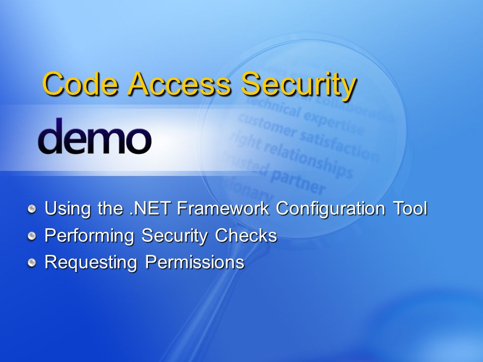 Code Access Security Using the.NET Framework Configuration Tool Performing Security Checks Requesting Permissions