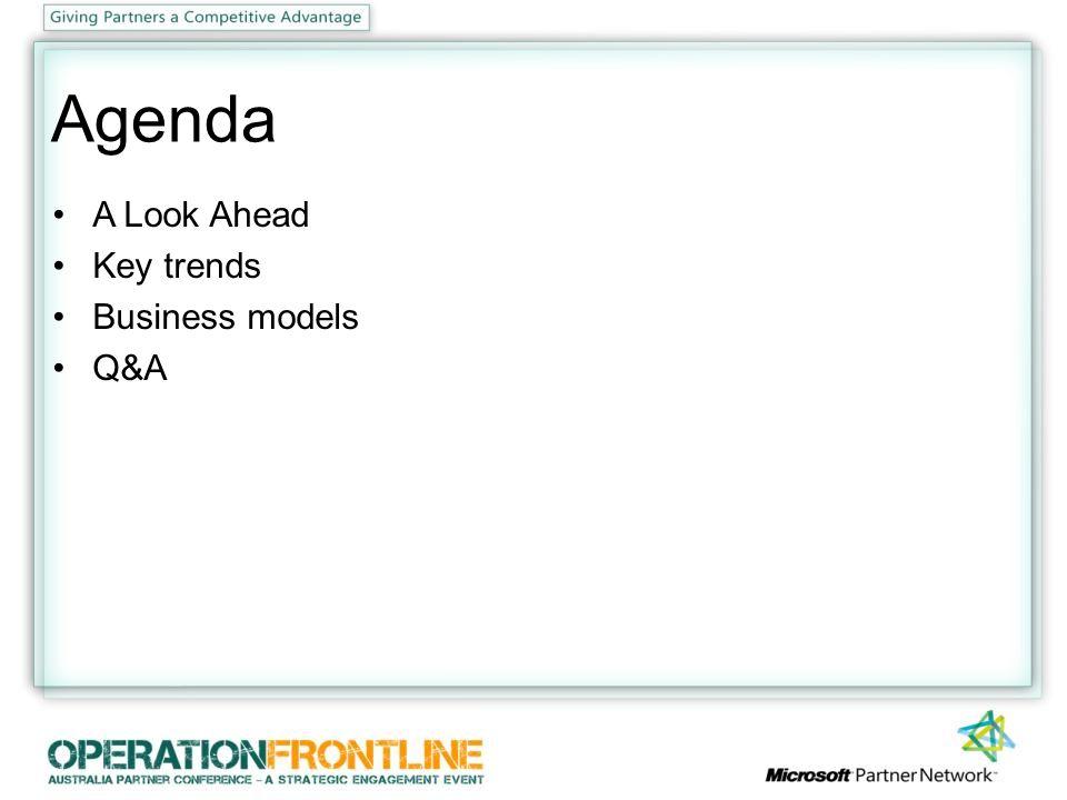 Agenda A Look Ahead Key trends Business models Q&A