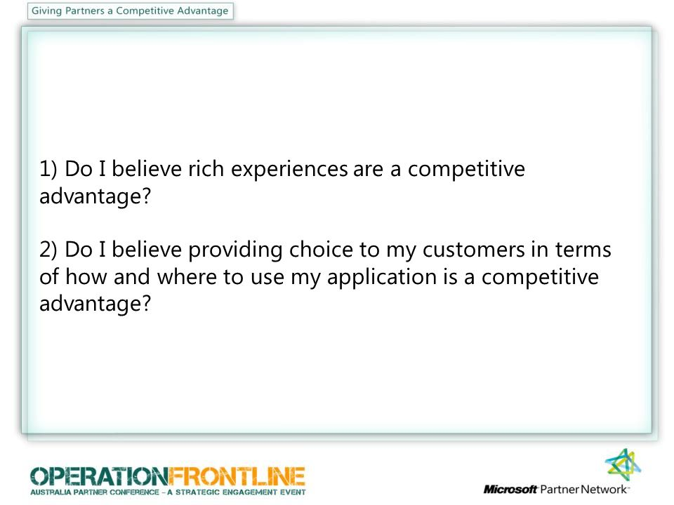 1) Do I believe rich experiences are a competitive advantage.
