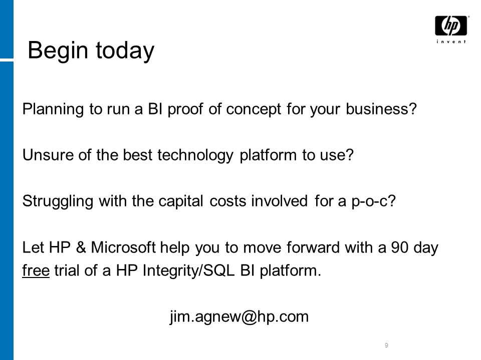 9 Begin today Planning to run a BI proof of concept for your business.