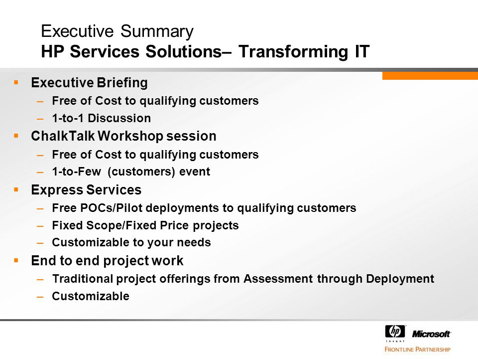 Executive Summary HP Services Solutions– Transforming IT  Executive Briefing –Free of Cost to qualifying customers –1-to-1 Discussion  ChalkTalk Wor