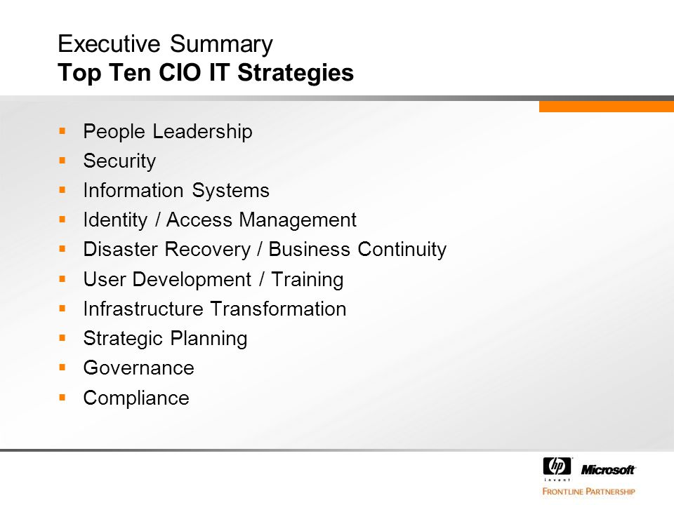 Executive Summary Top Ten CIO IT Strategies  People Leadership  Security  Information Systems  Identity / Access Management  Disaster Recovery /