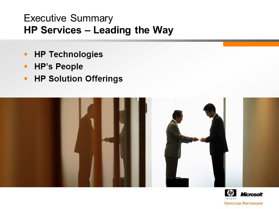 Executive Summary HP Services – Leading the Way  HP Technologies  HP's People  HP Solution Offerings