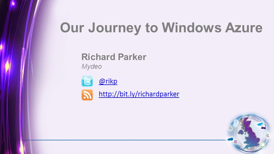 Richard Parker   Our Journey to Windows Azure