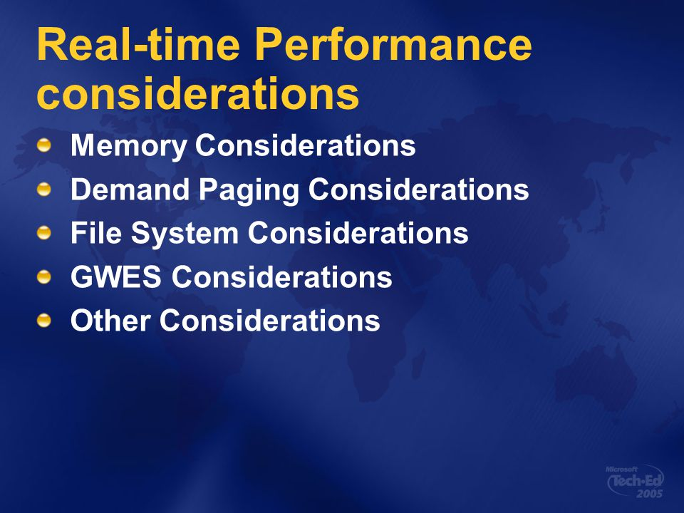 Real-time Performance considerations Memory Considerations Demand Paging Considerations File System Considerations GWES Considerations Other Considerations