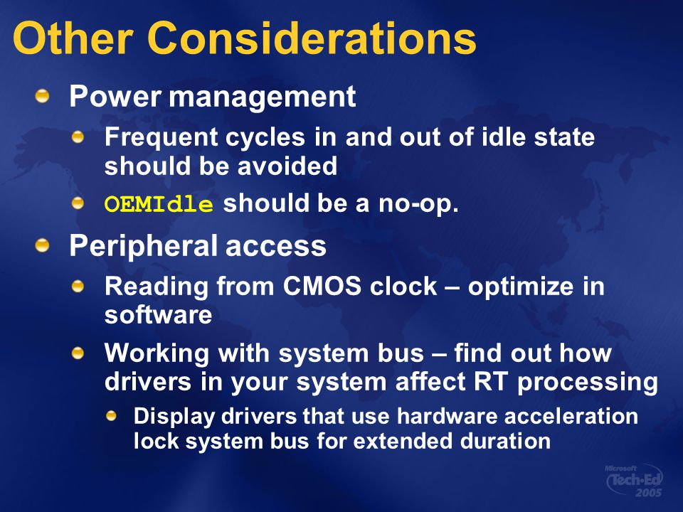 Other Considerations Power management Frequent cycles in and out of idle state should be avoided OEMIdle should be a no-op.