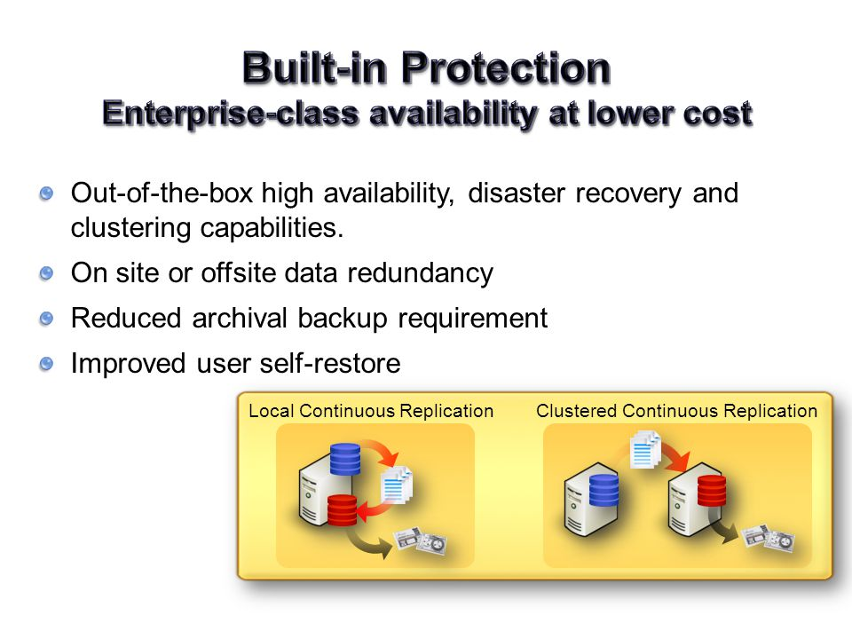 Out-of-the-box high availability, disaster recovery and clustering capabilities.