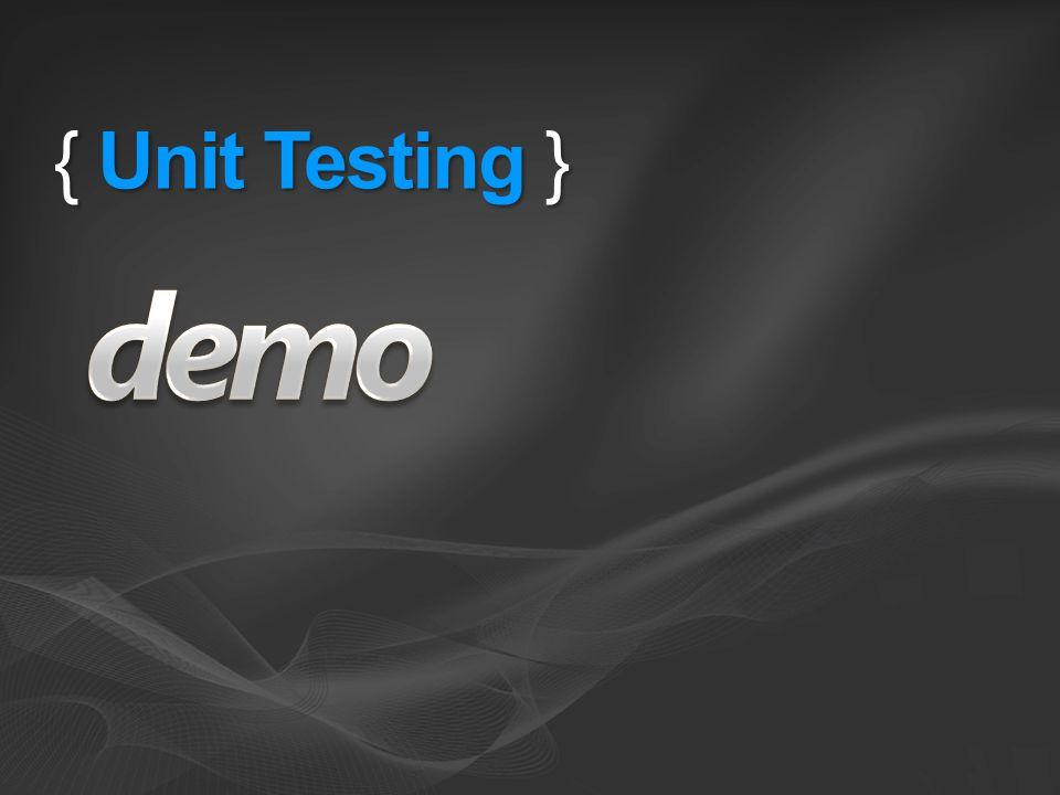 { Unit Testing }