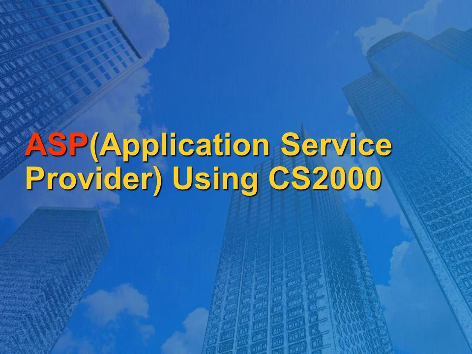 ASP(Application Service Provider) Using CS2000