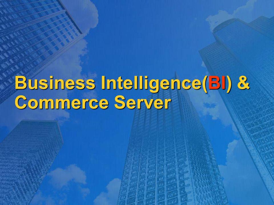 Business Intelligence(BI) & Commerce Server
