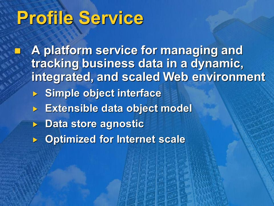 Profile Service A platform service for managing and tracking business data in a dynamic, integrated, and scaled Web environment A platform service for