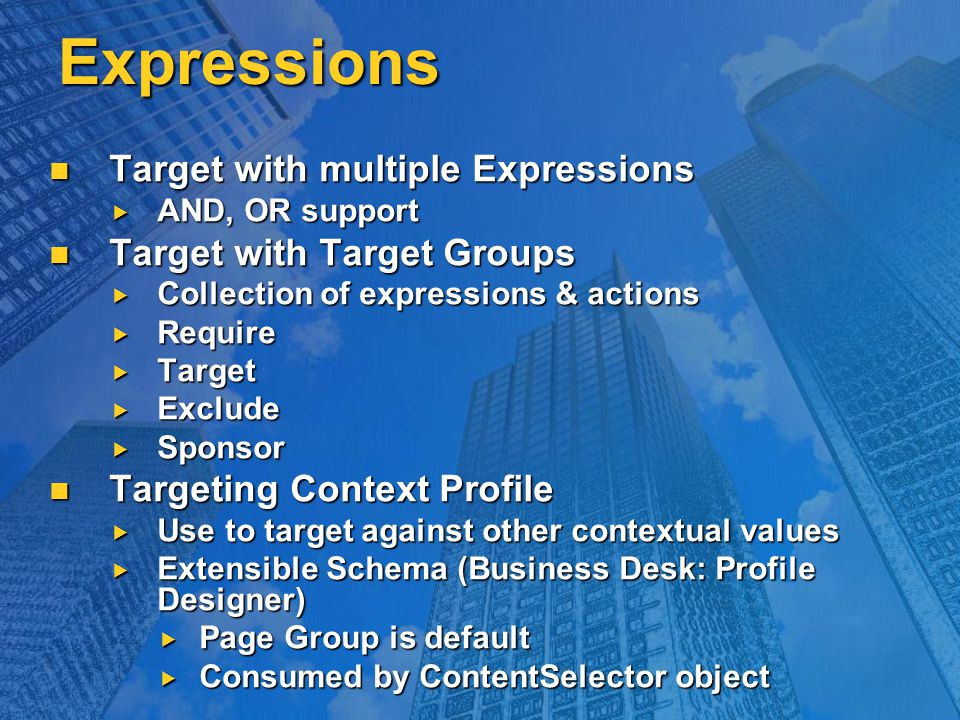 Expressions Target with multiple Expressions Target with multiple Expressions  AND, OR support Target with Target Groups Target with Target Groups 