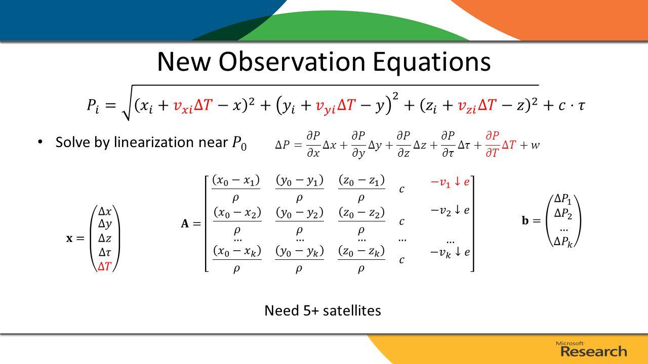 New Observation Equations Need 5+ satellites
