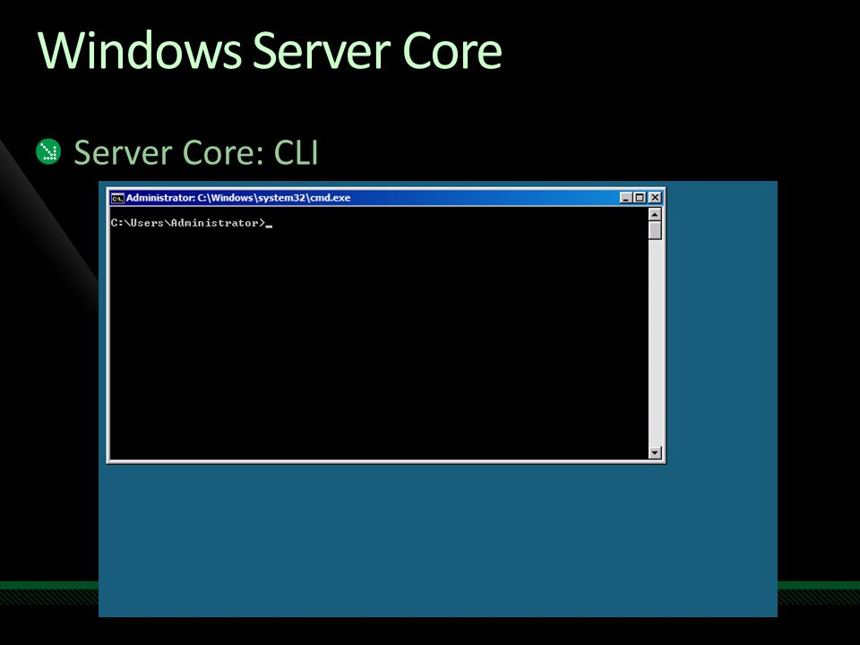 Windows Server Core Server Core: CLI