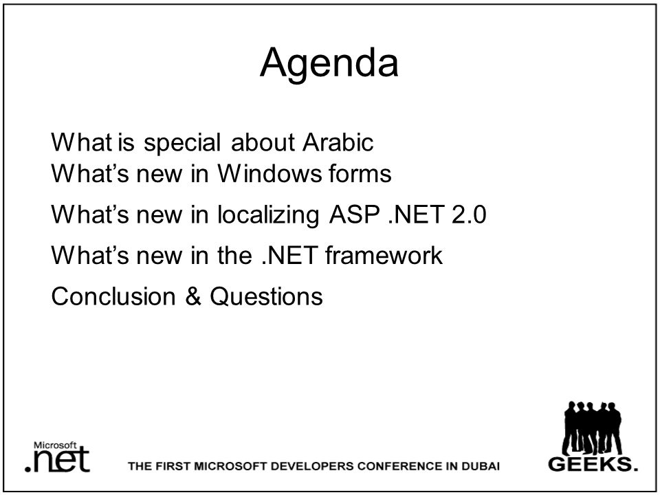 Agenda What is special about Arabic What's new in Windows forms What's new in localizing ASP.NET 2.0 What's new in the.NET framework Conclusion & Questions