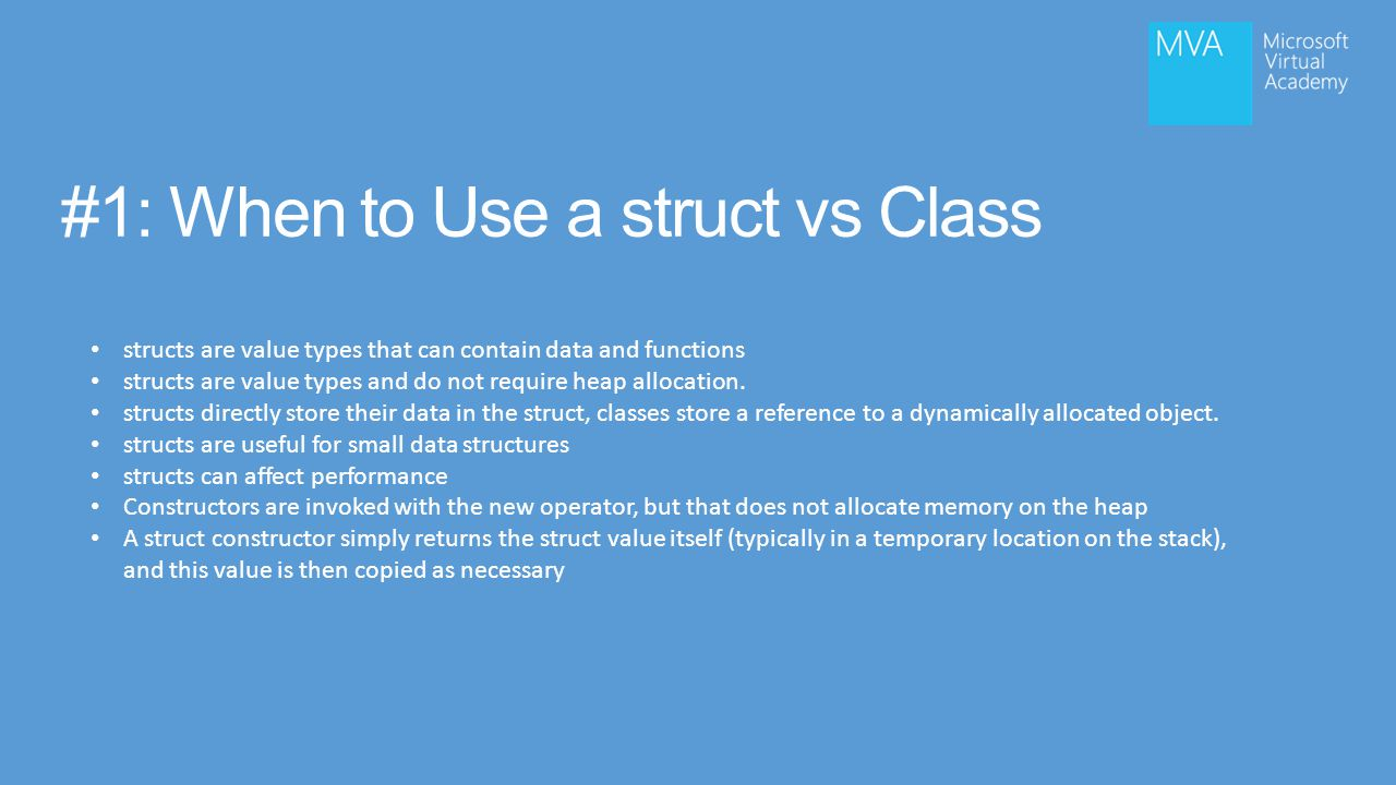 #1: When to Use a struct vs Class structs are value types that can contain data and functions structs are value types and do not require heap allocation.