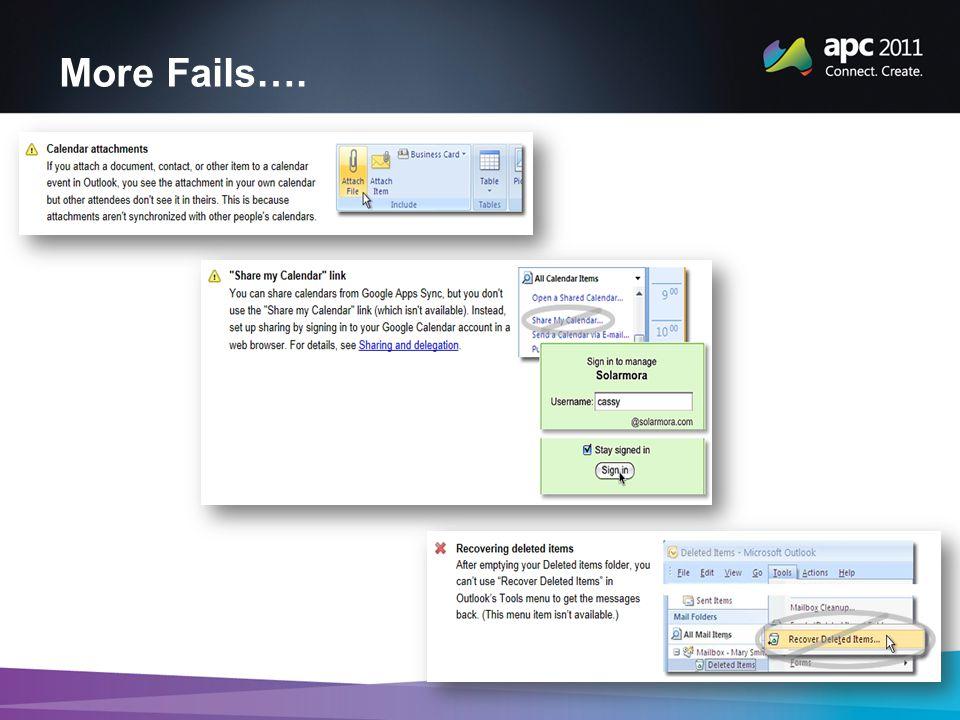 More Fails….