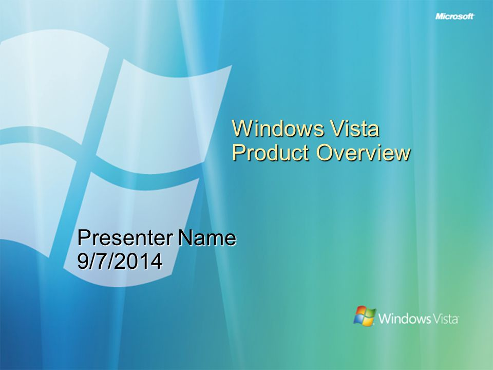 Windows Vista Product Overview Presenter Name 9/7/2014