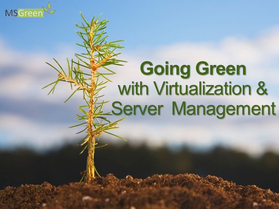 Microsoft delivers end-to-end virtualization solutions … … System Center provides the tools for integrated infrastructure management Virtualization without good management is more dangerous than not using virtualization in the first place. Thomas Bittman, Gartner