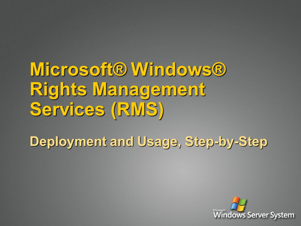 Microsoft® Windows® Rights Management Services (RMS) Deployment and Usage, Step-by-Step