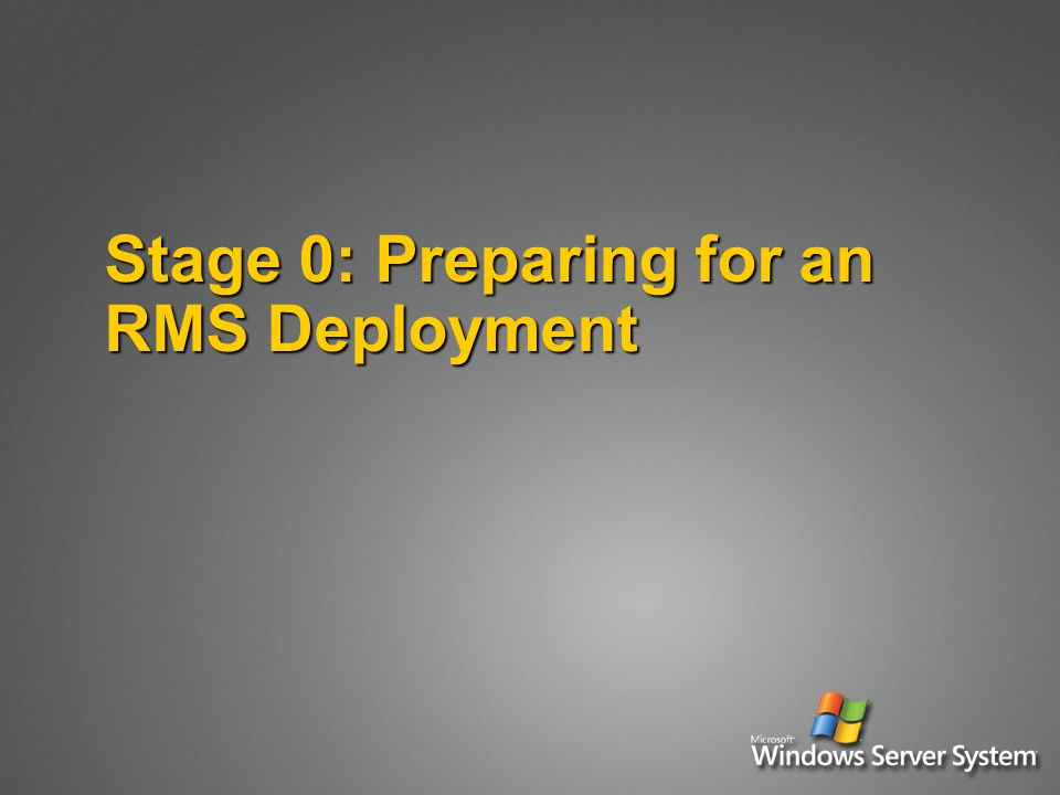 Stage 0: Preparing for an RMS Deployment