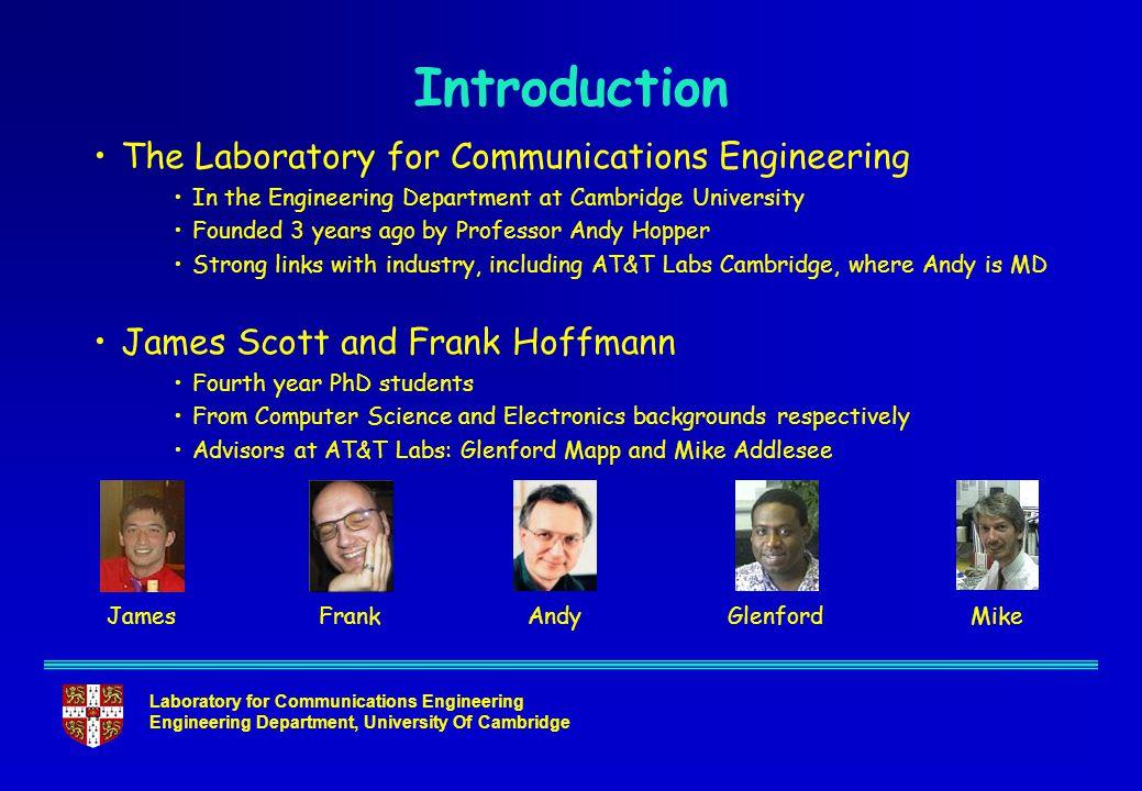 Laboratory for Communications Engineering Engineering Department, University Of Cambridge Introduction The Laboratory for Communications Engineering I