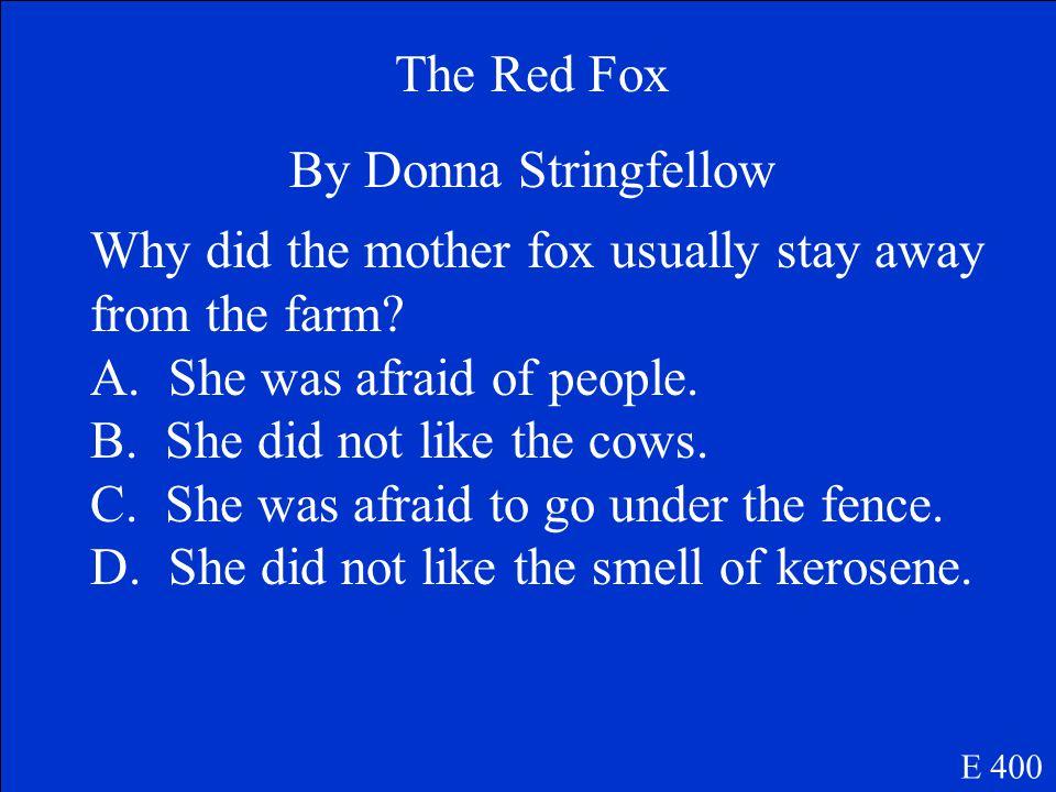 c. The farmer understood why the fox had howled. E 300