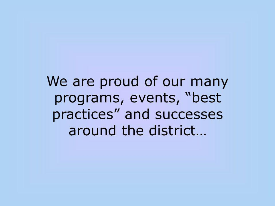 We are proud of our many programs, events, best practices and successes around the district…