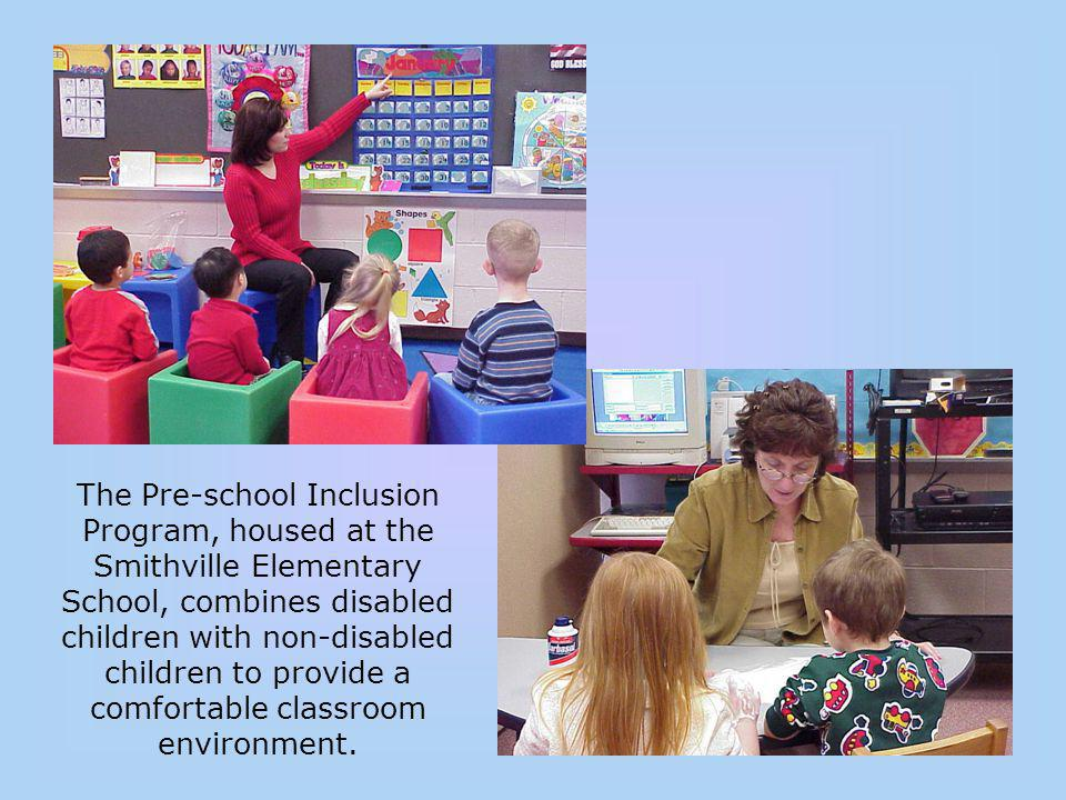 The Pre-school Inclusion Program, housed at the Smithville Elementary School, combines disabled children with non-disabled children to provide a comfortable classroom environment.