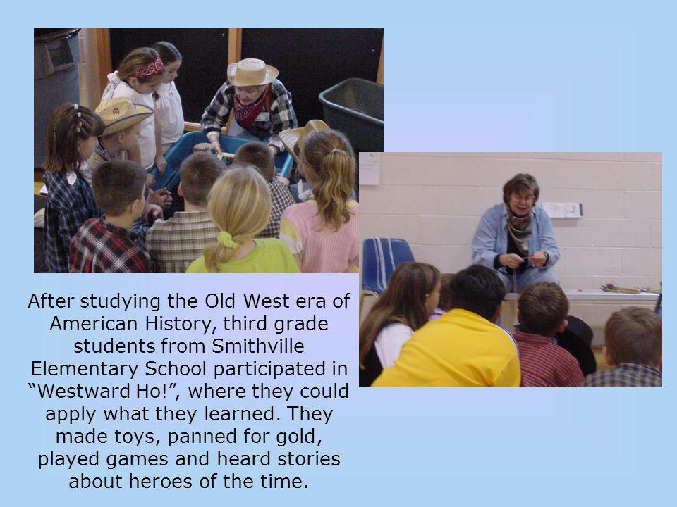 After studying the Old West era of American History, third grade students from Smithville Elementary School participated in Westward Ho! , where they could apply what they learned.