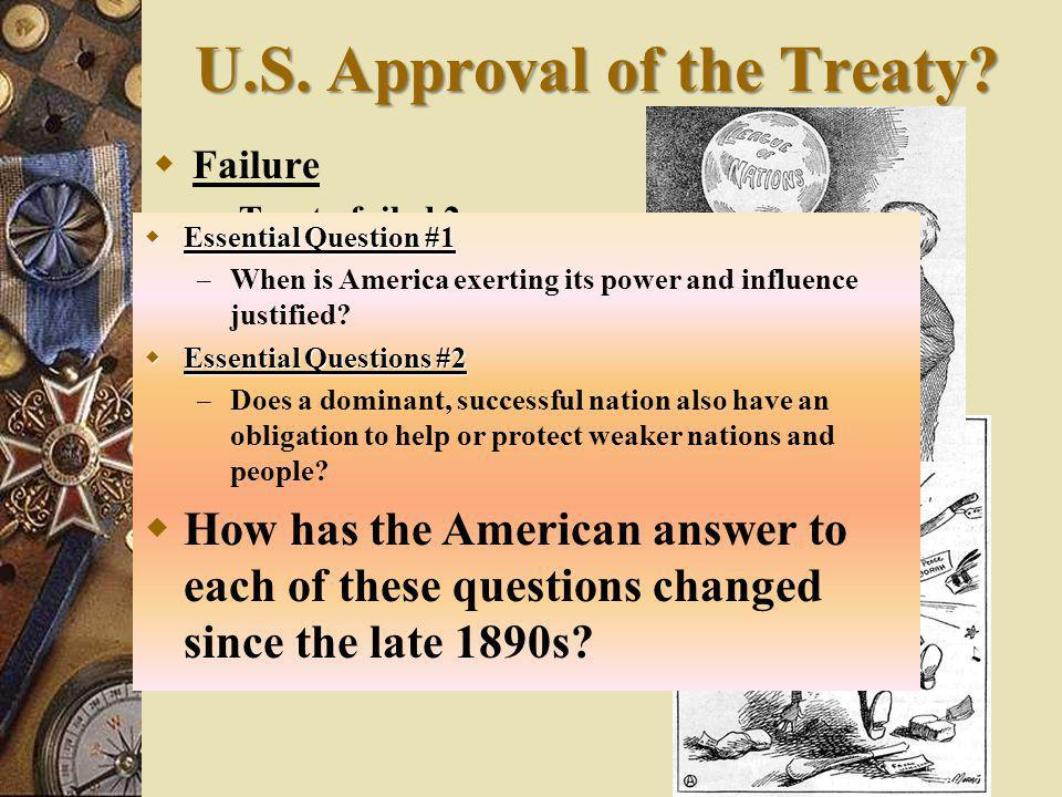 "U.S. Approval of the Treaty?  Opposition – German Ams – Treaty too harsh – Irish Ams – no guarantee of independent Ireland – Senate Republicans ""Irre"