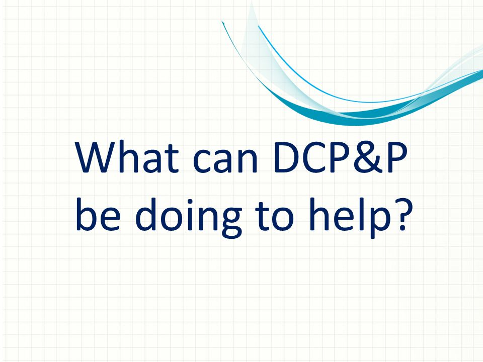 What can DCP&P be doing to help?