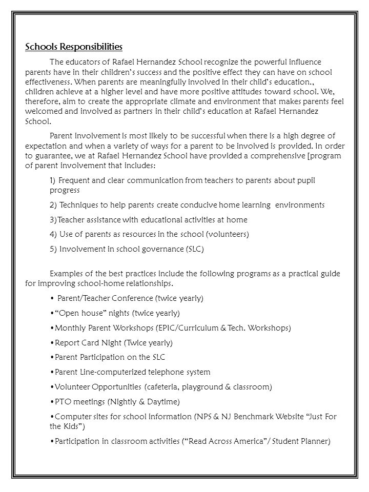 In conclusion, Rafael Hernandez School will provide high quality curriculum and instruction that enables our children to meet the state's student academic achievement standards as follows: By providing strong instructional leadership which includes employing a highly trained staff, worthwhile staff development workshops, and supporting teachers in terms of classroom material, discipline, and parent-relations.