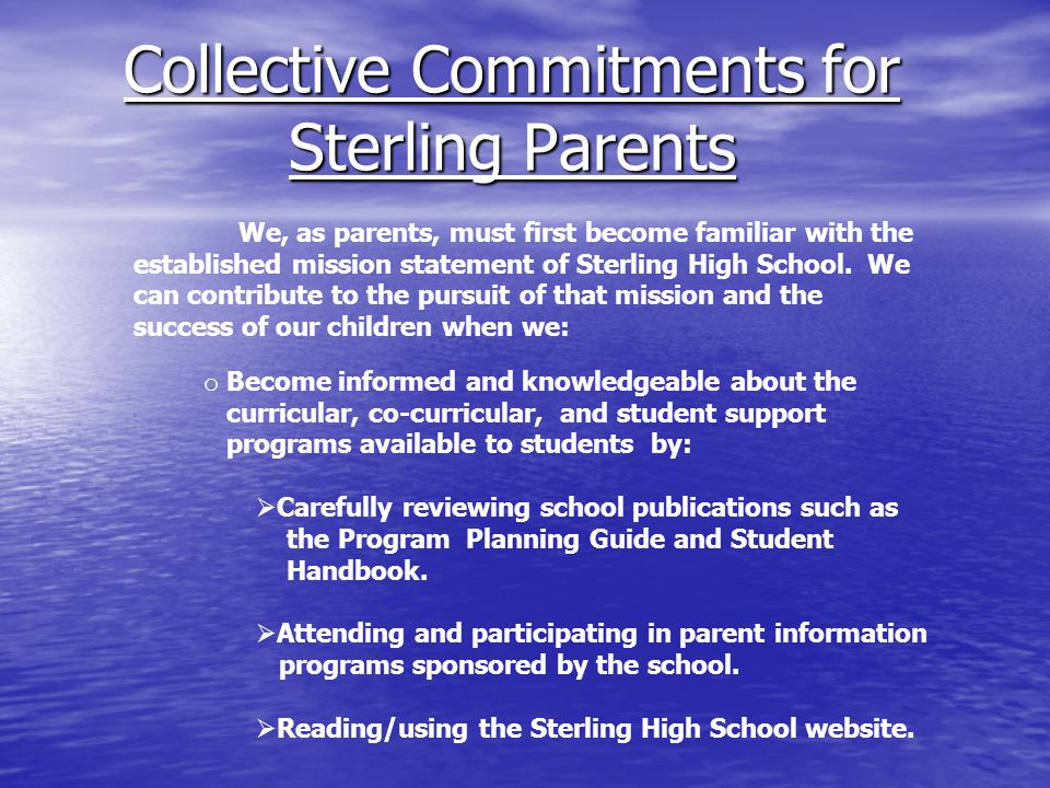 Collective Commitments for Sterling Parents We, as parents, must first become familiar with the established mission statement of Sterling High School.