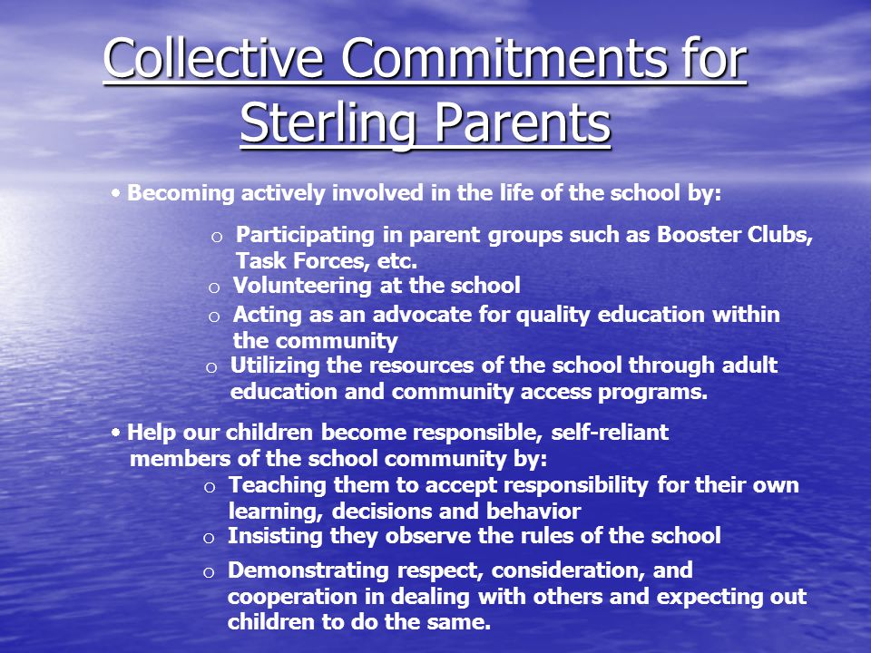  Becoming actively involved in the life of the school by: o Participating in parent groups such as Booster Clubs, Task Forces, etc. o Volunteering at