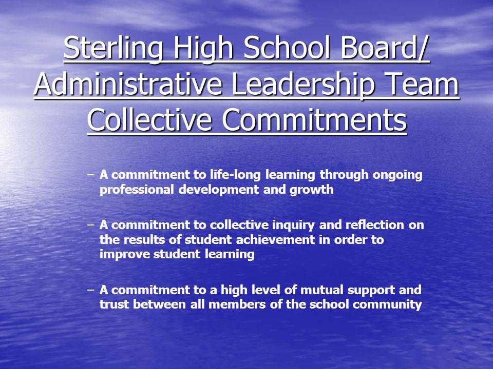 – –A commitment to life-long learning through ongoing professional development and growth – –A commitment to collective inquiry and reflection on the