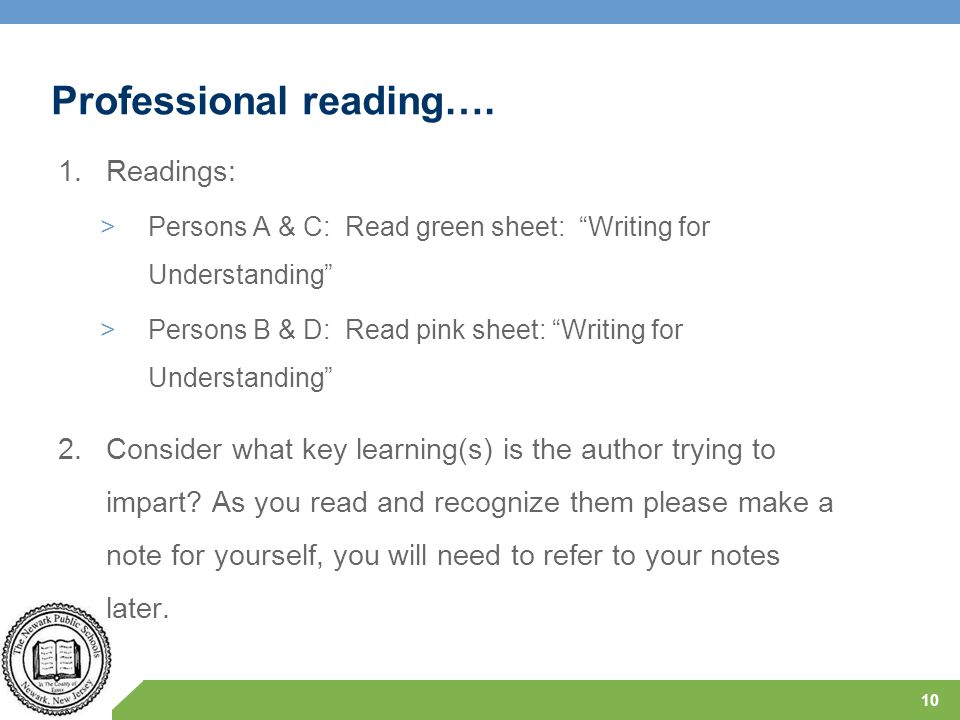 """Professional reading…. 1.Readings: >Persons A & C: Read green sheet: """"Writing for Understanding"""" >Persons B & D: Read pink sheet: """"Writing for Underst"""