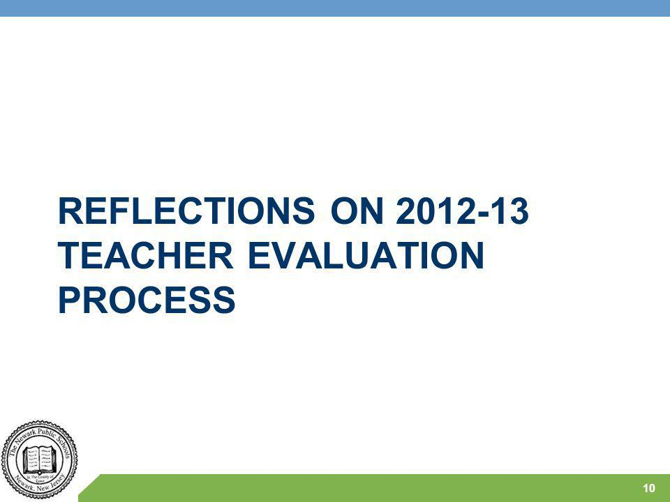 REFLECTIONS ON 2012-13 TEACHER EVALUATION PROCESS 10