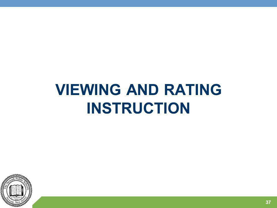 VIEWING AND RATING INSTRUCTION 37