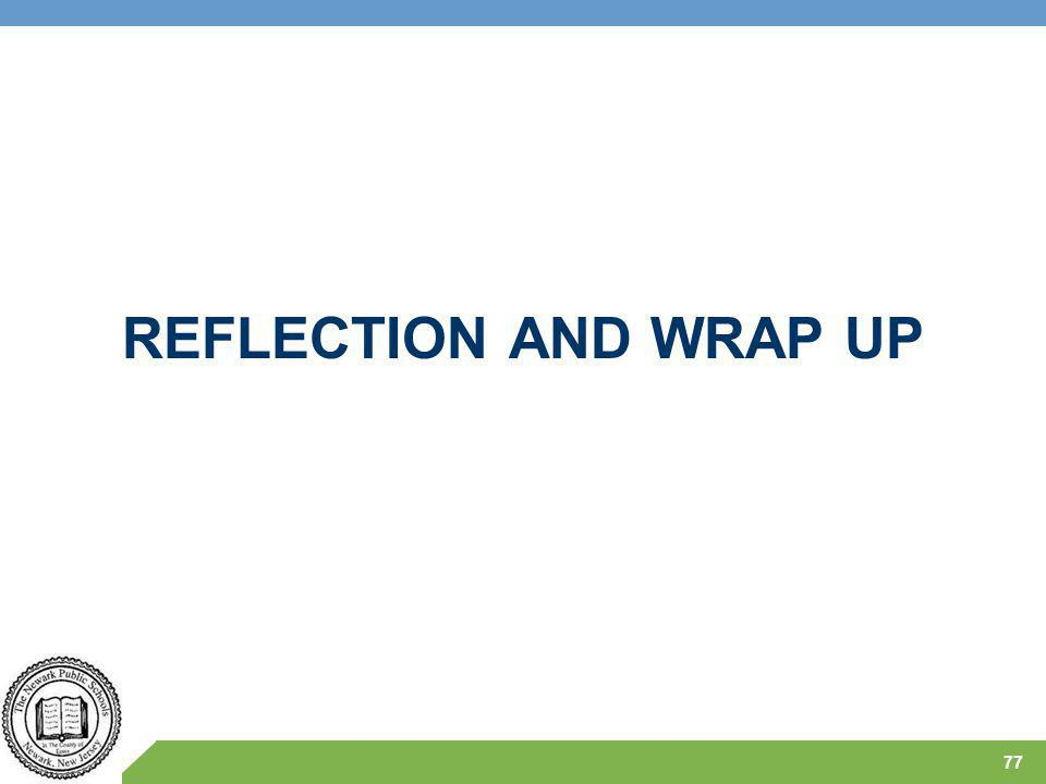 REFLECTION AND WRAP UP 77