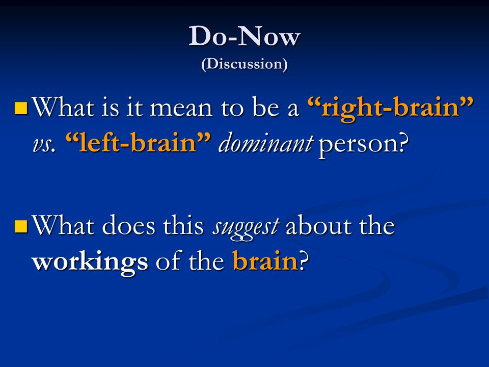 Do-Now (Discussion) What is it mean to be a right-brain vs.