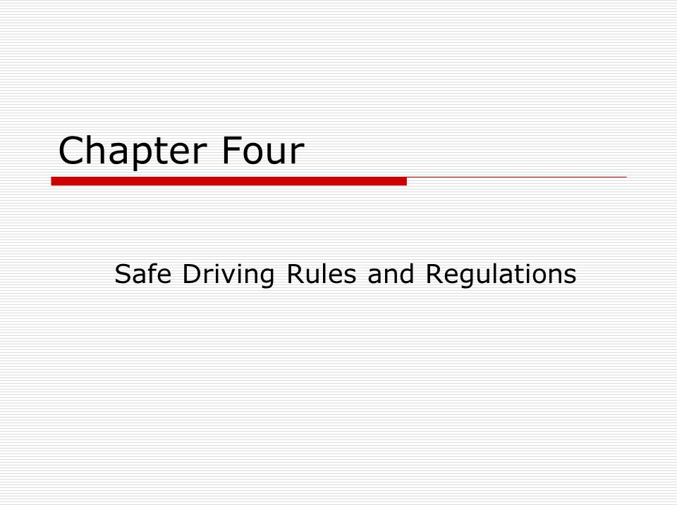 Chapter Four Safe Driving Rules and Regulations