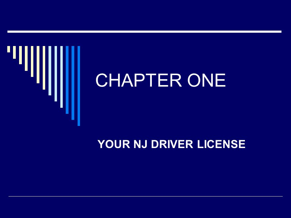 CHAPTER ONE YOUR NJ DRIVER LICENSE