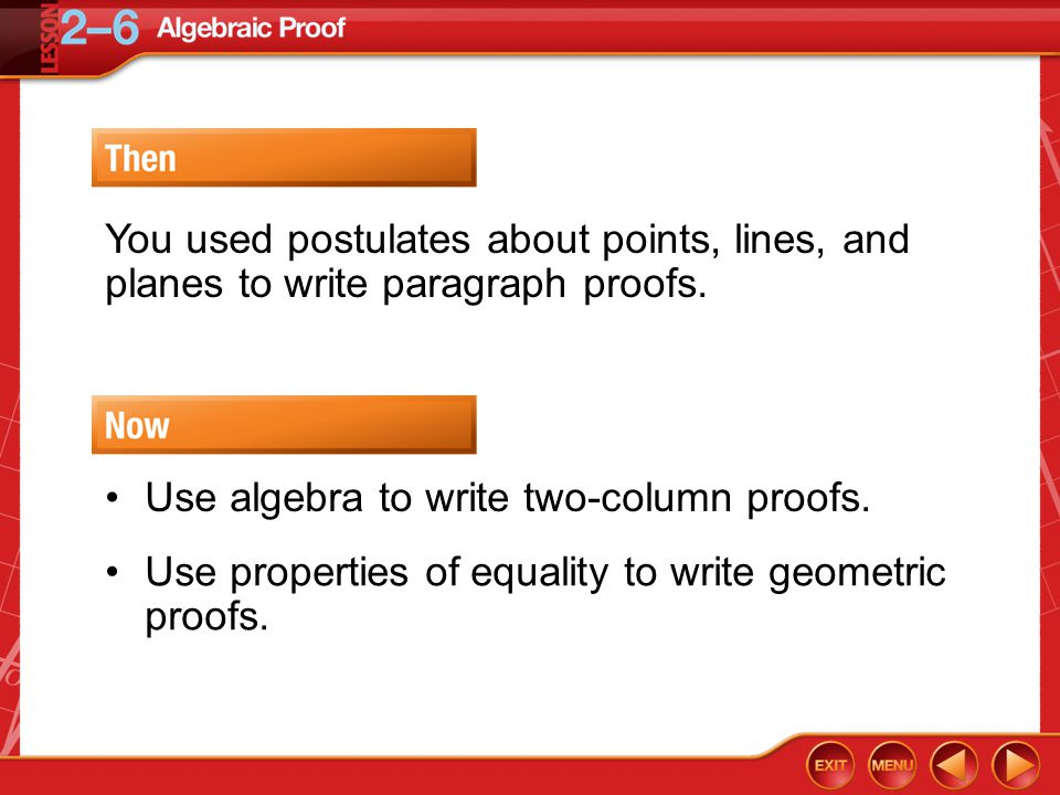 Then/Now You used postulates about points, lines, and planes to write paragraph proofs.
