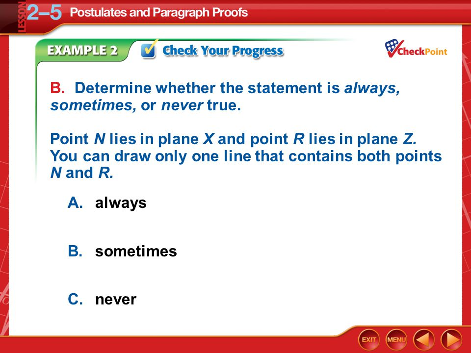Example 2 B.Determine whether the statement is always, sometimes, or never true.