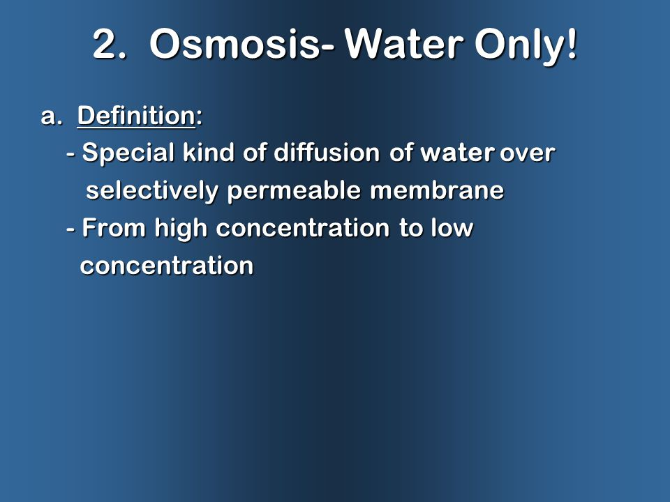 2.Osmosis- Water Only. a.