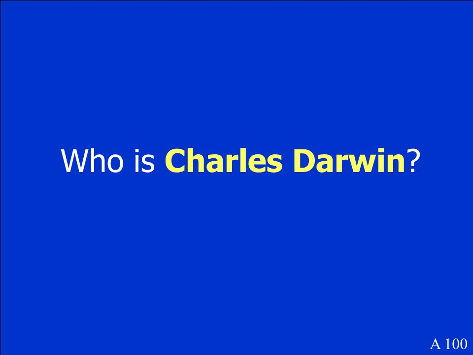 Who is Charles Darwin? A 100