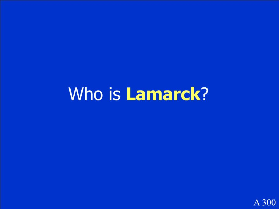 Who is Lamarck? A 300