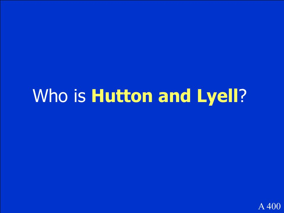 Who is Hutton and Lyell? A 400
