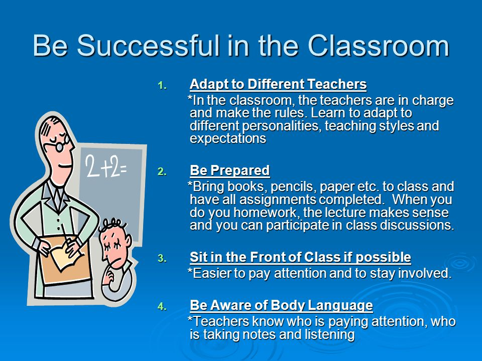 Be Successful in the Classroom 5.